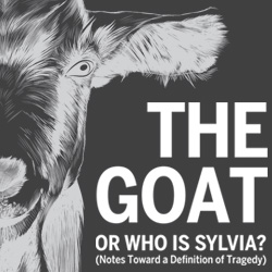 The Goat, or Who is Sylvia? (Notes toward a definition of tragedy)