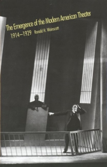 The Emergence of the Modern American Theater, 1914-1929